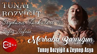 Seyduna Türküleri 8 / Tunay Bozyiğit & Zeynep Asya - Merhaba Barışığım  Resimi
