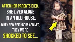 Left alone, a girl lived in an old house, until new neighbors arrived...