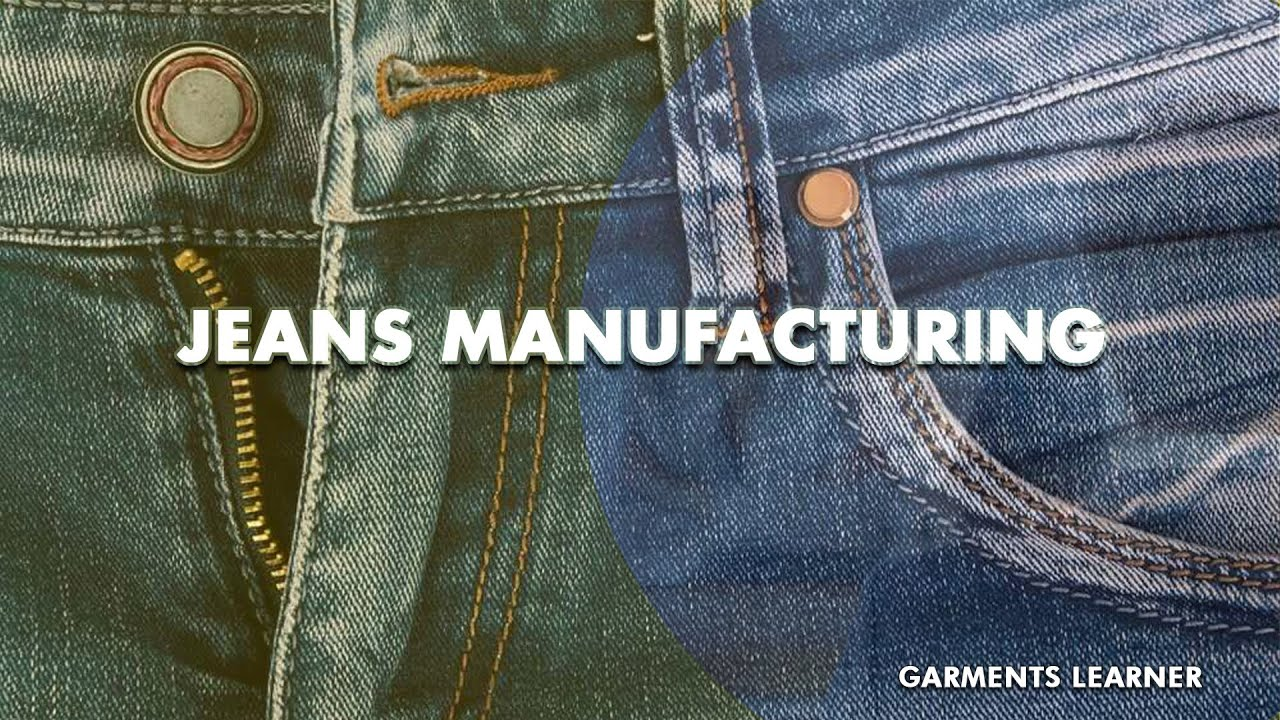 Jeans Manufacturing | How Jeans are made (Full overview)