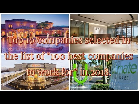 "Top 10 companies selected in the list of ""100 best companies to work for"" in 2018, by mazzaplus."
