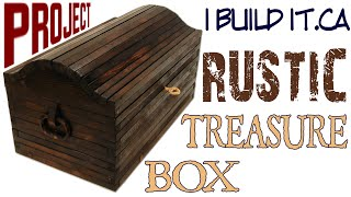 Making A Rustic Treasure Box