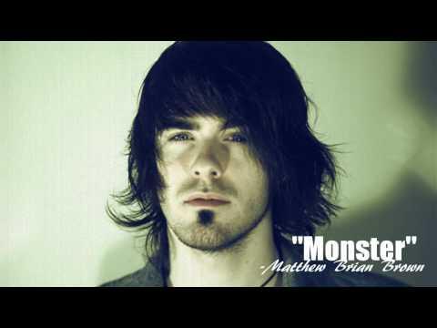"""""""Monster"""" - Matthew Brian Brown"""