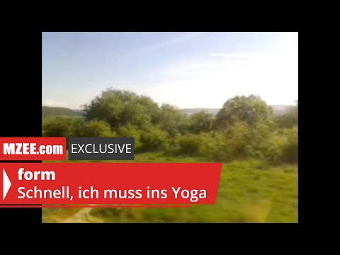 form – Schnell, ich muss ins Yoga (MZEE.com Exclusive Video)