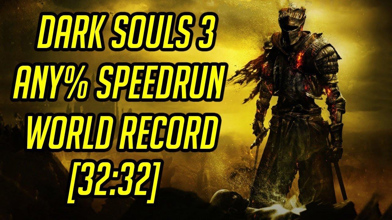 Dark Souls 3 Any% Speedrun World Record [32:32]