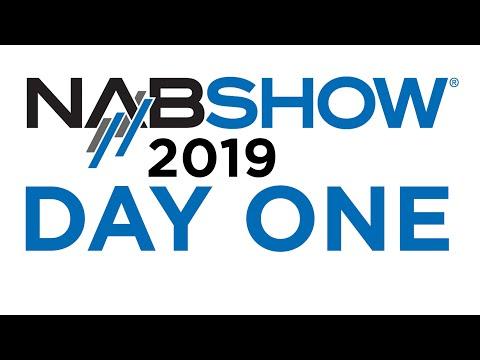 NAB 2019 | DAY ONE