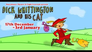 Dick Whittington and his Cat! The Dancehouse:  18th December - 3rd January