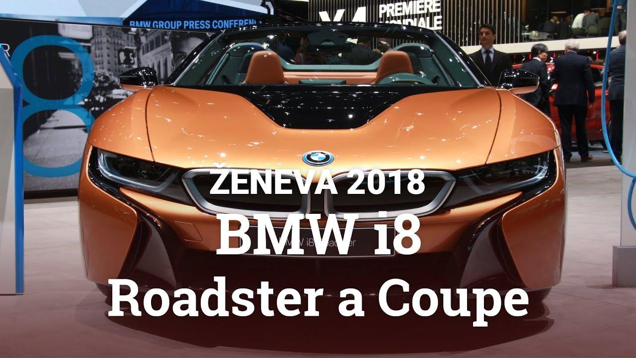Bmw I8 Roadster A Coupe Autosalon Zeneva 2018 Youtube