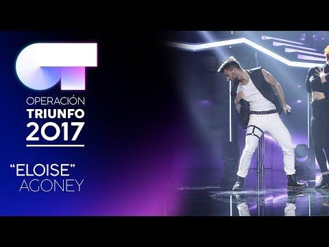 ELOISE - Agoney | OT 2017 | Gala 11