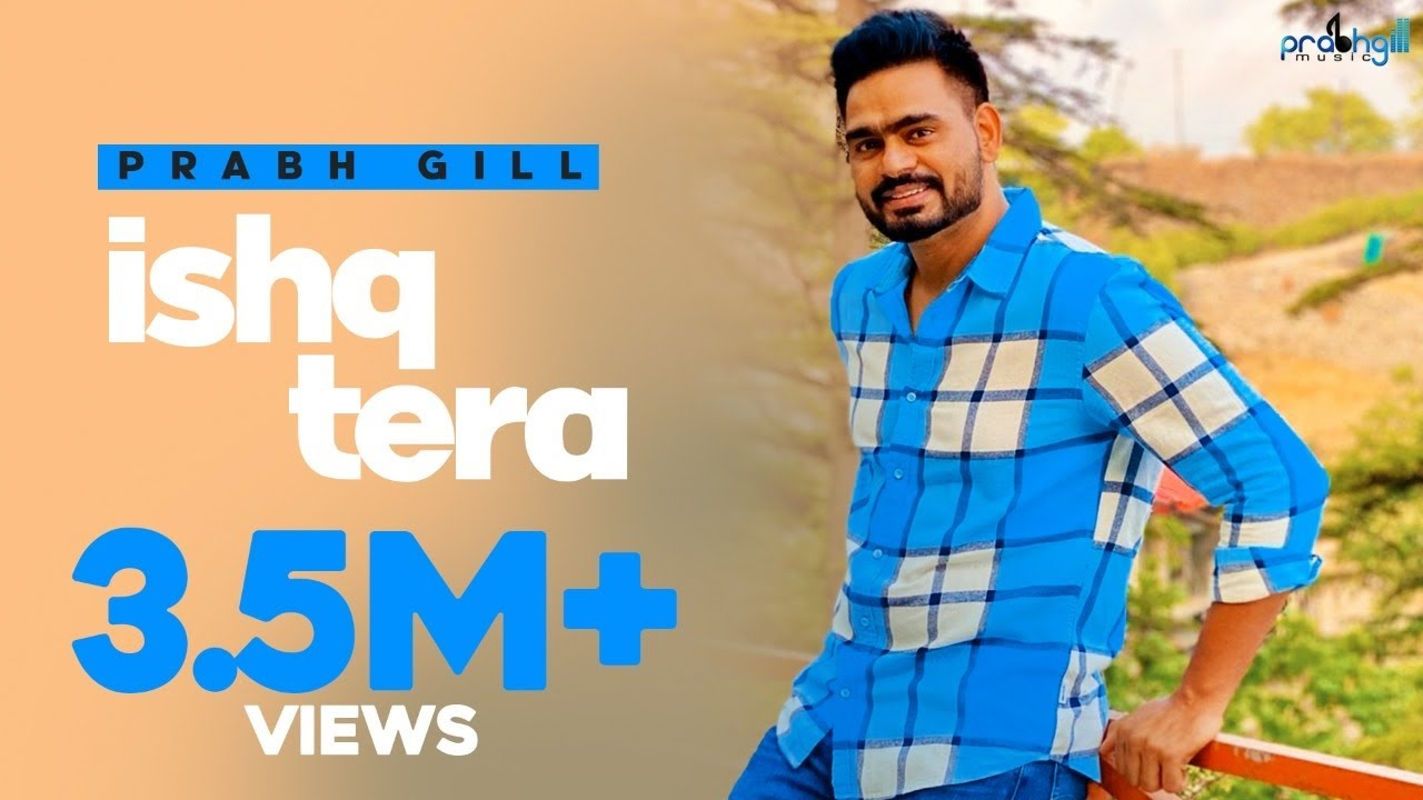 Ishq Tera Prabh Gill mp3 download video hd mp4