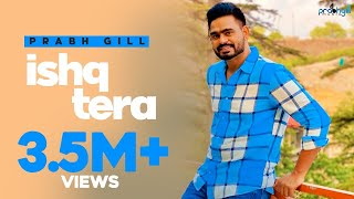 Prabh gill - ishq tera | full official audio | romantic song 2015