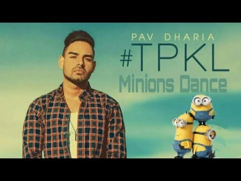 #TPKL - Pav Dharia Song || Minions Dance [OFFICIAL VIDEO]