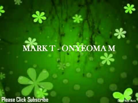Mark T - Onyeoma M
