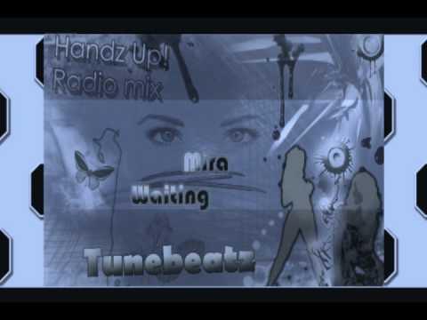 Mira - Waiting (Tunebeatz Handz Up! Radio mix)