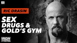 Ric Drasin Interview: Sex, Drugs, & Gold's Gym | Iron Cinema