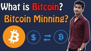 What is Bitcoin? How to Mine Bitcoins? How to earn it?