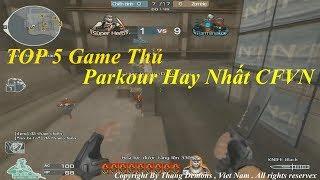 TOP 5 Game Thủ Parkour Hay Nhất Đột Kích Việt Nam 2016✔
