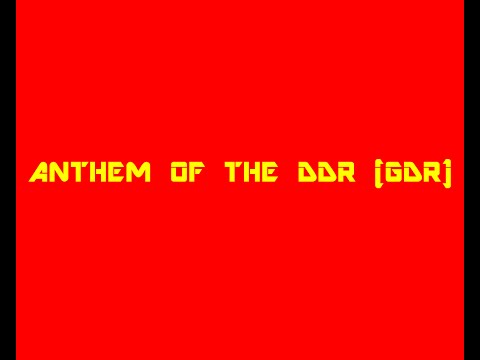 Anthem of East Germany (DDR,GDR) (Reupload)