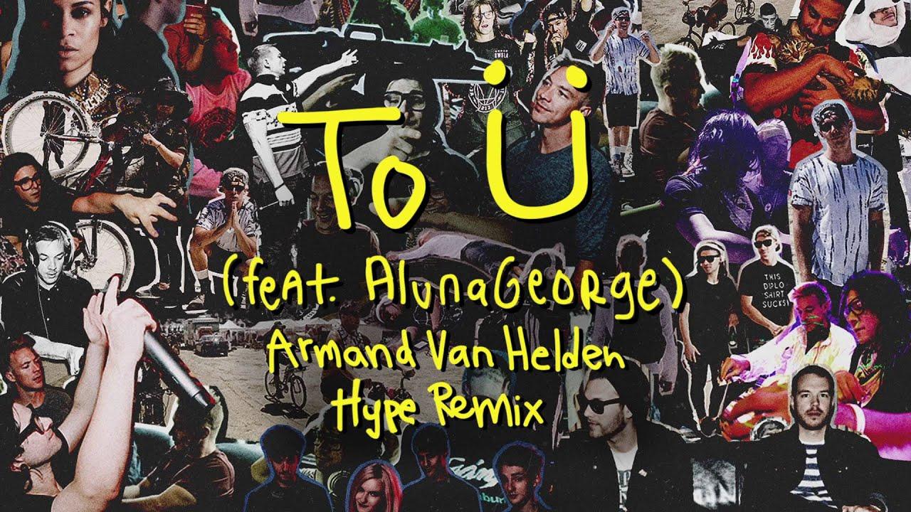 Download Skrillex & Diplo - To Ü Feat. AlunaGeorge (Armand Van Helden Hype Remix)