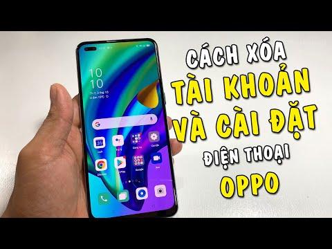 Cách xóa tài khoản và cài đặt lại điện thoại Oppo | Oppo A93