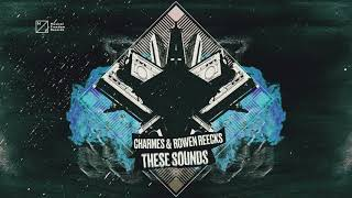 Charmes & Rowen Reecks - These Sounds