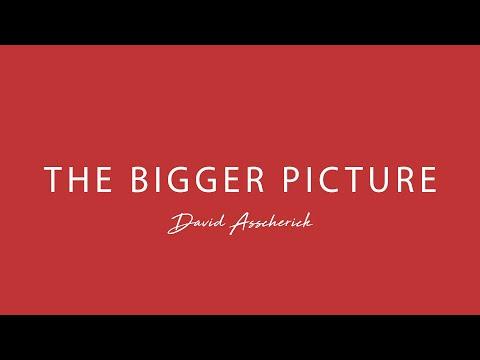 17/5/2014 - David Asscherick - The Bigger Picture Part 1: God Is Love
