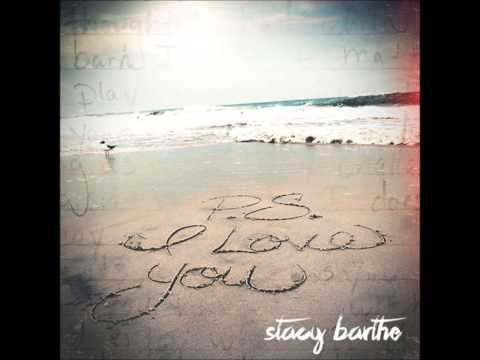 Stacy Barthe- To Be Loved