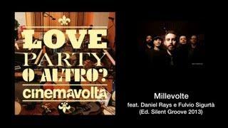 Millevolte - Cinemavolta feat. Daniel Rays e Fulvio Sigurtà