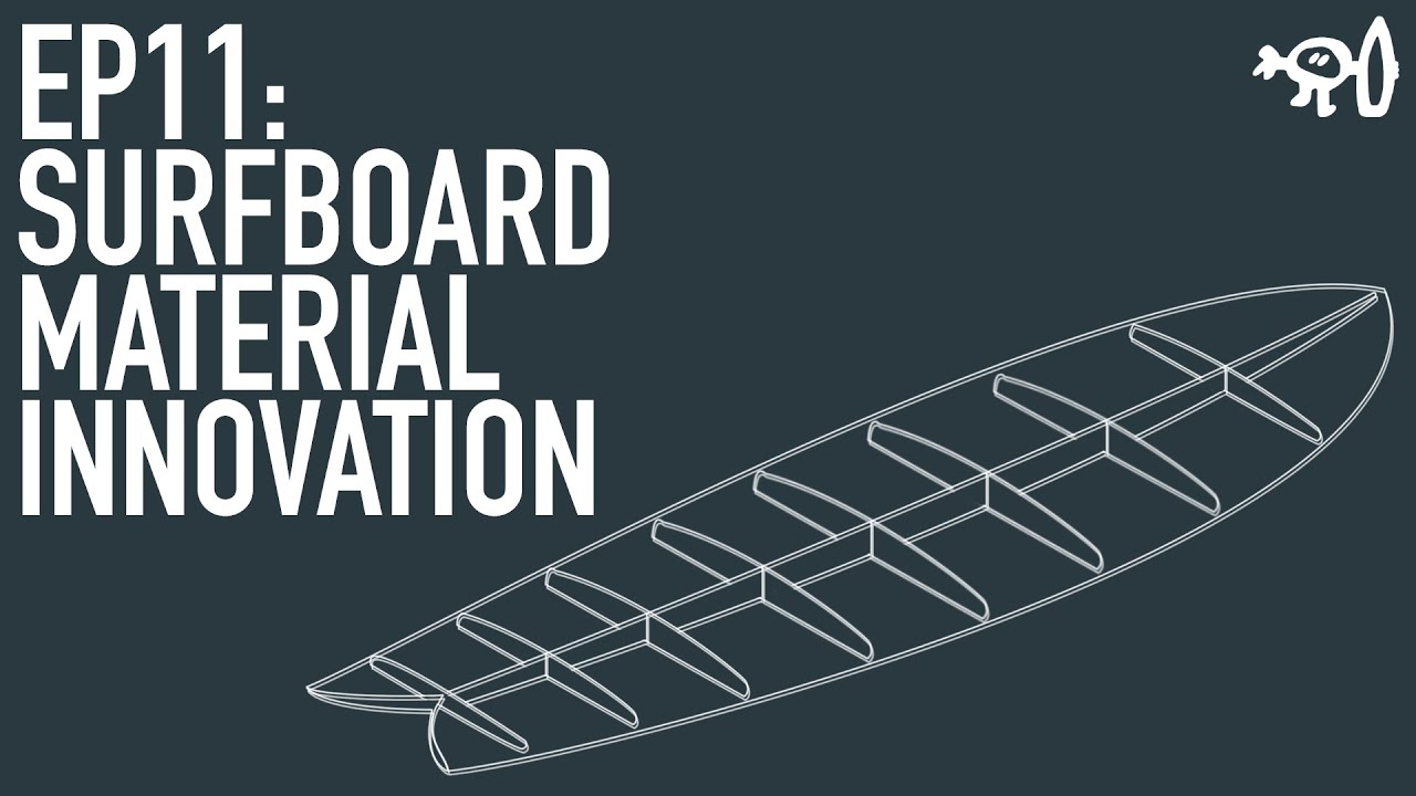 Surfing Explained: Ep11 Surfboard Material Innovation