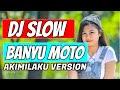 Dj Slow Akimilalu Banyu Moto Version    Mp3 - Mp4 Download