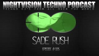 Sade Rush [H] - NightVision Techno PODCAST 25 1st Anniversary pt.1