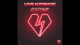 Love Automatic - Nightmare (Radio Edit)