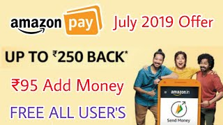 [8.55 MB] Amazon July 2019 Offer, Amazon Upi Offer ₹250 CashBack, ₹95 Add Money All User's, Amazon Recharge