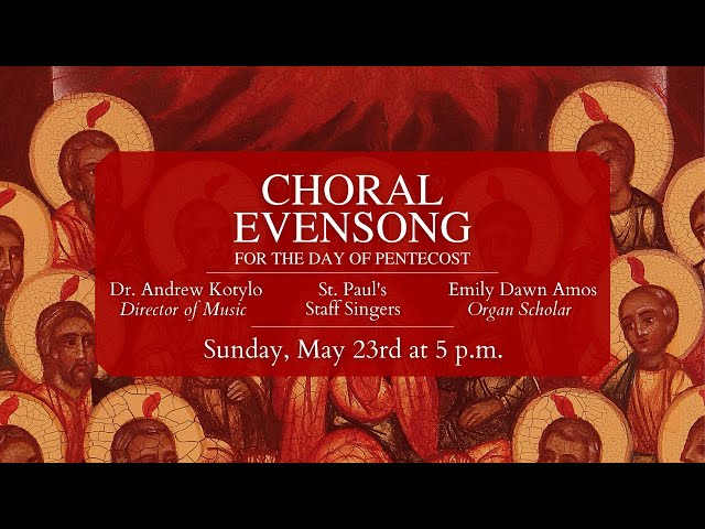5/23/21: 5 p.m.   Choral Evensong at Saint Paul's Episcopal Church, Chestnut Hill