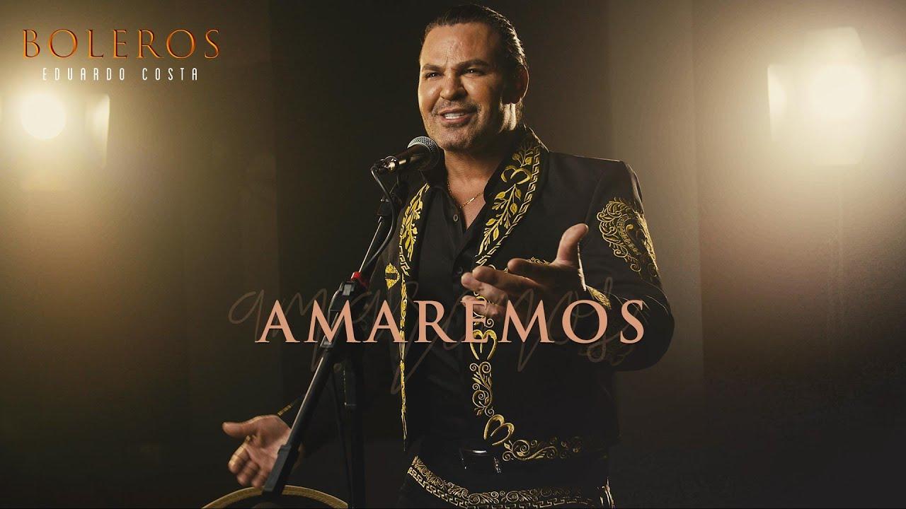 AMAREMOS | Eduardo Costa
