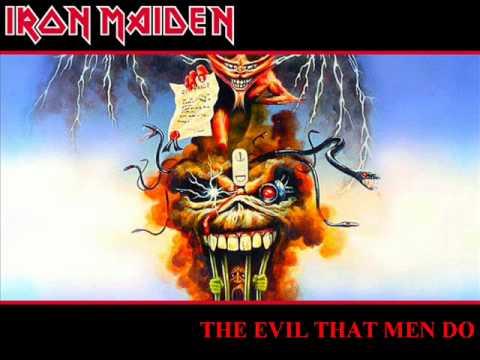 Iron maiden the evil that men do