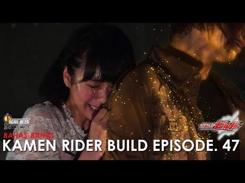 SAYONARA, GREASE....   Kamen Rider Build Episode.47 [Indonesia]