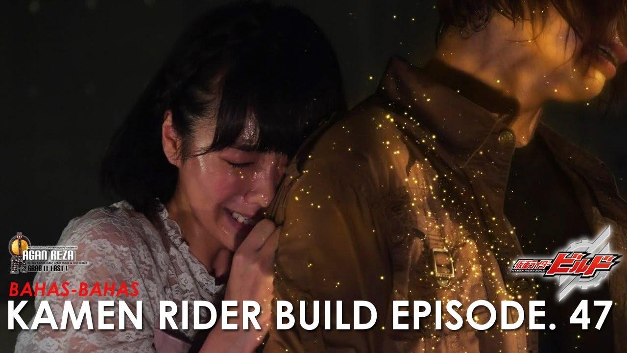 Sayonara Grease Kamen Rider Build Episode 47 Indonesia