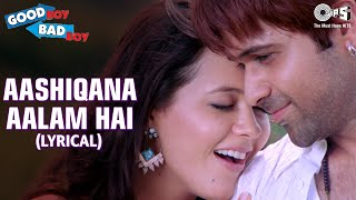 Aashiqana Aalam (Lyrical Video) Emraan Hashmi, Tusshar K | Isha S, Tanushree D | Good Boy Bad Boy