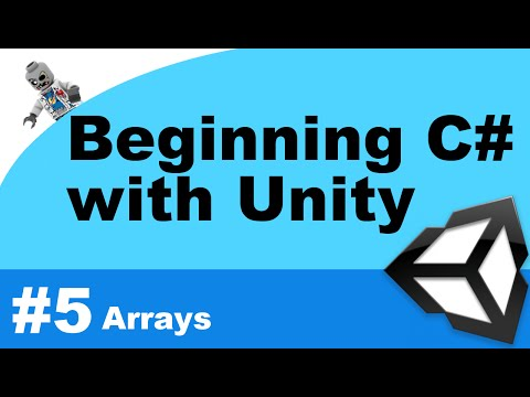 Beginning C# with Unity - Part 5 - Arrays