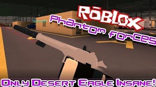 ONLY DESERT EAGLE! THE ONE-DEAG MASTER! | Roblox: Phantom Forces