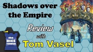 Shadows over the Empire Review - with Tom Vasel
