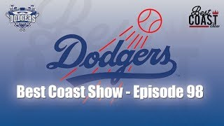 Ep 98 - Dodgers making a run | Best Coast Show