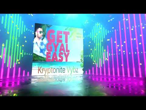 Kryptonite Vybz - Get Gyal Easy (Official Audio)
