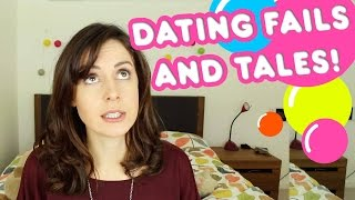 DATING FAILS AND TALES