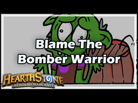 [Hearthstone] Blame The Bomber Warrior