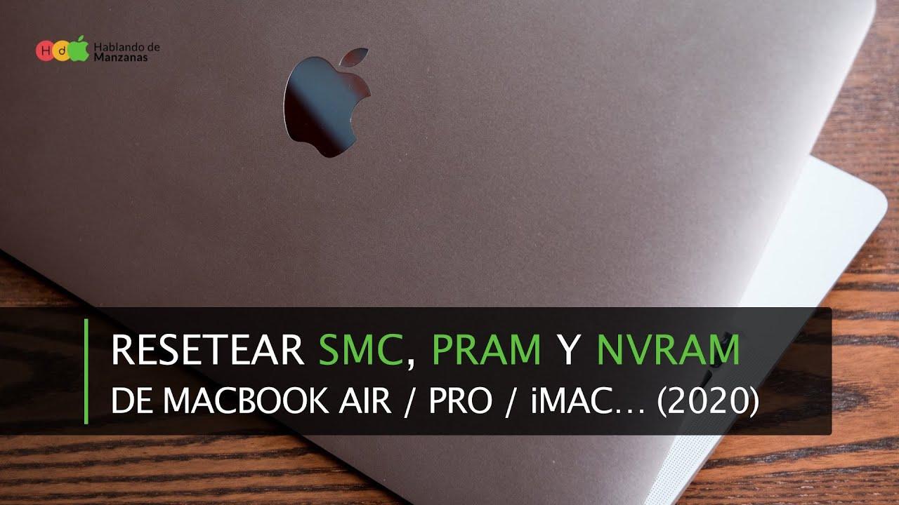 Cómo resetear la memoria SMC, PRAM y NVRAM de tu Mac (2020)