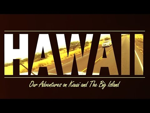 Hawaii: Our Adventures on Kauai and The Big Island