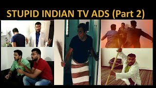 Going by the logic of STUPID INDIAN TV ADS ( Part 2)