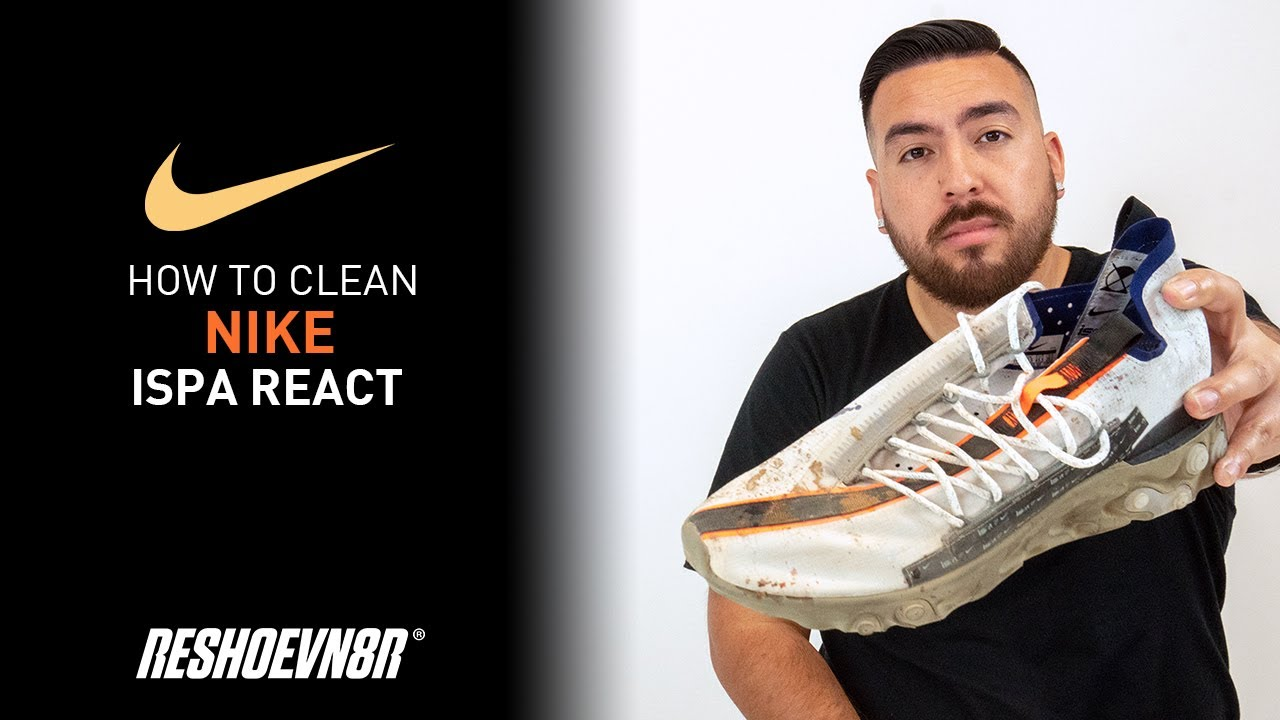 The Best Way To Clean Nike ISPA React