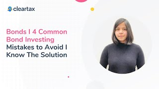 Bonds I 4 Common Bond Investing Mistakes to Avoid I Know The Solution